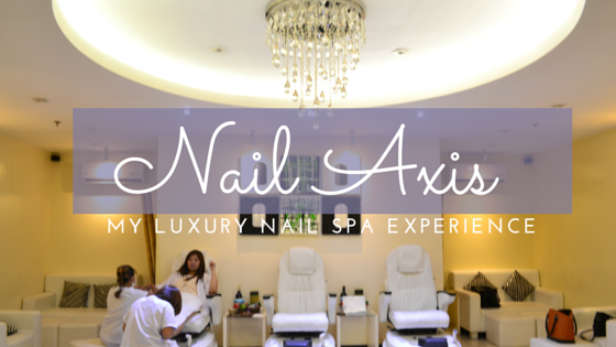 tinadvincula.wordpress.com-nail axis luxury spa