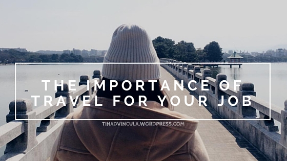 importance of travel-tinadvincula.wordpress.com
